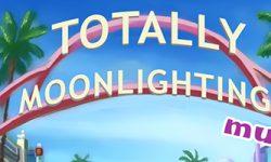Totally Moonlighting Much? [v0.0.3] [SoulReaverFo]